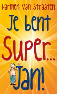 Kinderboekenweekgeschenk: Je bent Super... Jan!